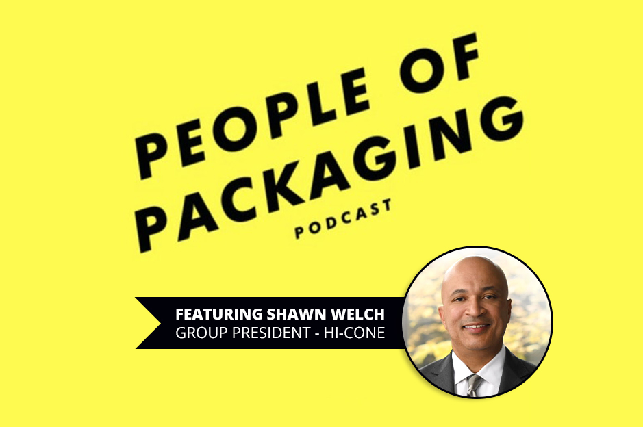 Hi-Cone Group President, Shawn Welch, is featured on People of Packaging Podcast